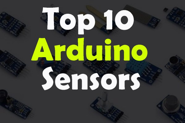 Top 10 Arduino Sensors