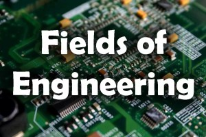 Fields of Engineering