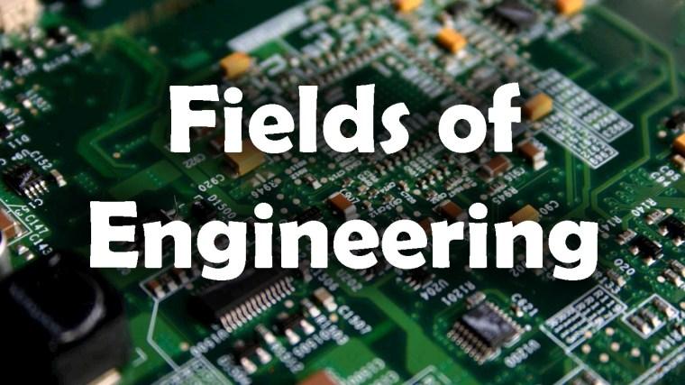 Fields of Engineering