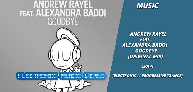 MUSIC: Andrew Rayel feat. Alexandra Badoi – Goodbye (Original Mix)