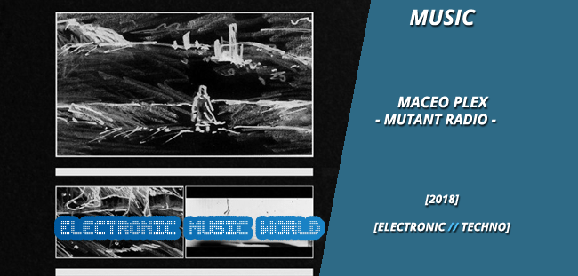 MUSIC: Maceo Plex – Mutant Radio