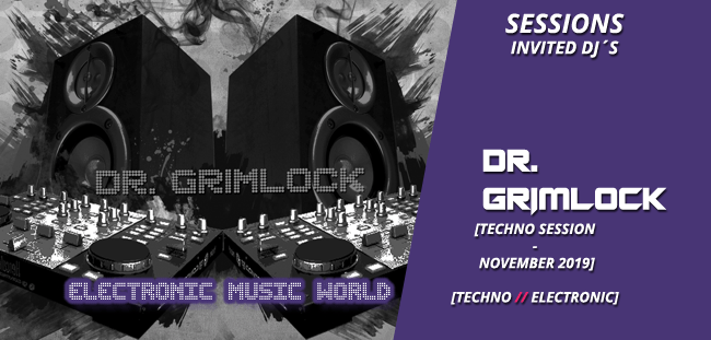SESSIONS: Dr. Grimlock – Techno (November 2019)