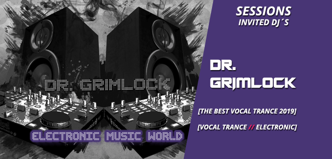 SESSIONS: Dr. Grimlock – The Best Vocal Trance 2019