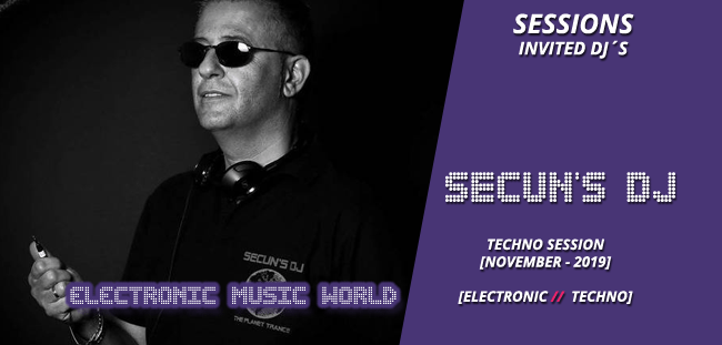 SESSIONS: Secun´s Dj – November 2019 – Techno Session