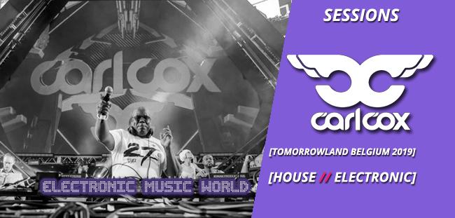 SESSIONS: Carl Cox – Tomorrowland (Belgium 2019)
