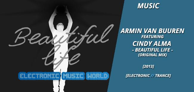 MUSIC: Armin van Buuren featuring Cindy Alma – Beautiful Life (Original Mix)