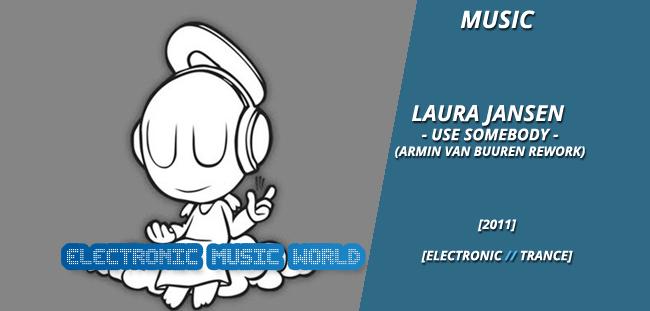 MUSIC: Laura Jansen – Use Somebody (Armin van Buuren Rework)