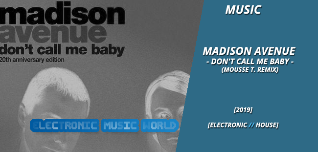 MUSIC: Madison Avenue – Don't Call Me Baby (Mousse T.Remix)