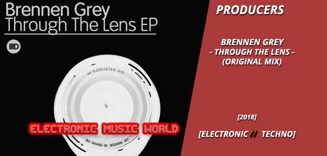 producers_brennen_grey_-_through_the_lens_original_mix