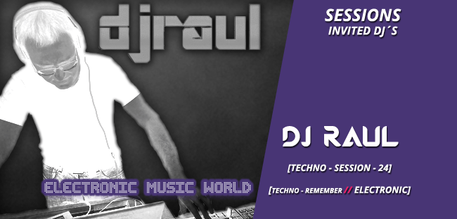 SESSIONS: Dj Raul – techno session – 24