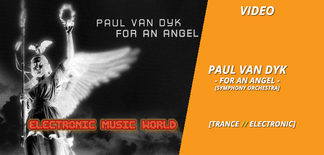 VIDEO: Paul van Dyk – For An Angel (Symphony Orchestra)
