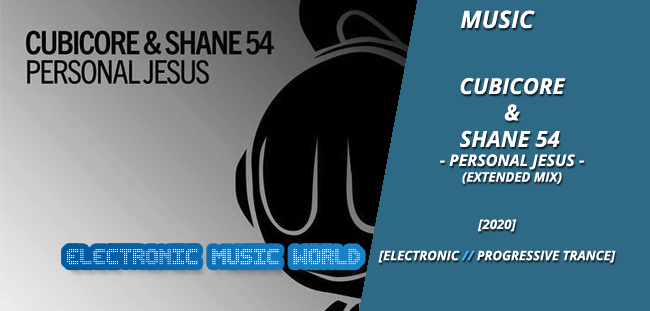 MUSIC: Cubicore & Shane 54 – Personal Jesus (Extended Mix)