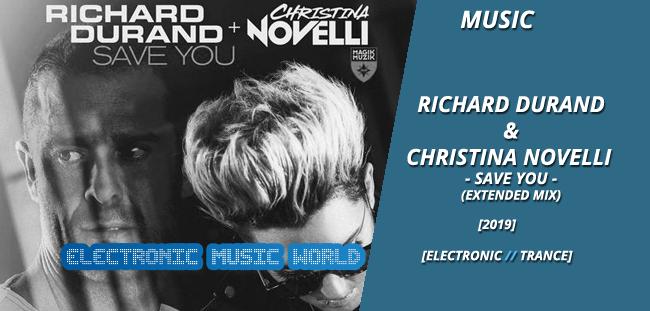 MUSIC: Richard Durand & Christina Novelli – Save You (Extended Mix)
