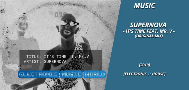 MUSIC: Supernova – It's Time feat. Mr. V (Original Mix)