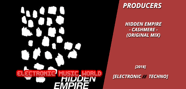PRODUCERS: Hidden Empire – Cashmere (Original Mix)