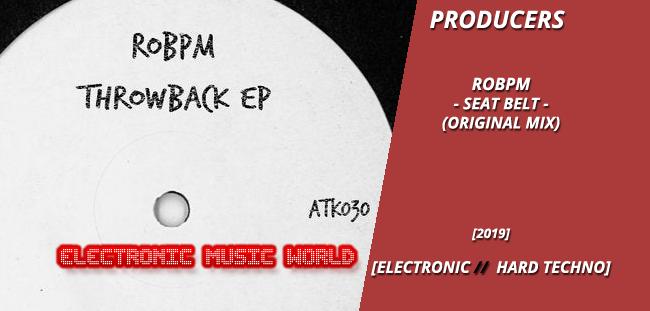 PRODUCERS: ROBPM – Seat Belt (Original Mix)