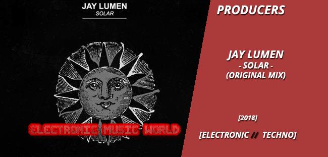 PRODUCERS: Jay Lumen – Solar (Original Mix)