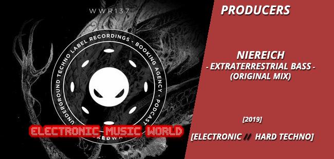 PRODUCERS: Niereich – Extraterrestrial Bass (Original Mix)