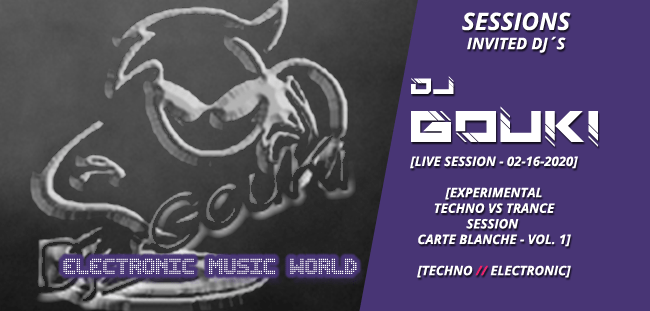 sessions_invited_djs_dj_gouki_02_16_2020_live_session_-_experimental_techno_vs_trance_session_vol.1_carte_blanche