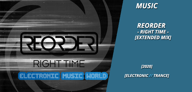 MUSIC: ReOrder – Right Time (Extended Mix)