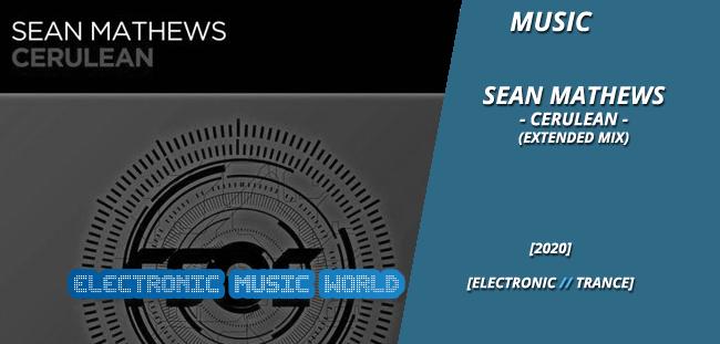 MUSIC: Sean Mathews – Cerulean (Extended Mix)