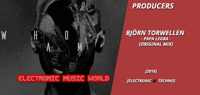 PRODUCERS: Björn Torwellen – Papa Legba (Original Mix)