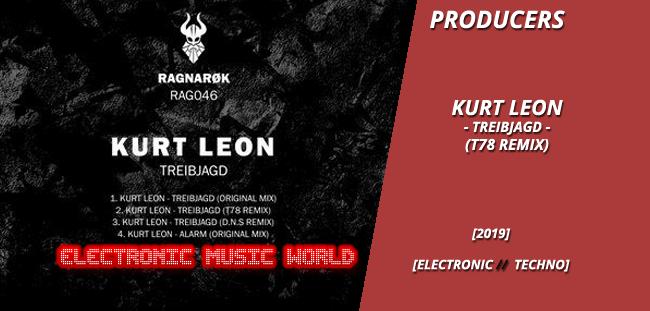 PRODUCERS: Kurt Leon – Treibjagd (T78 Remix)
