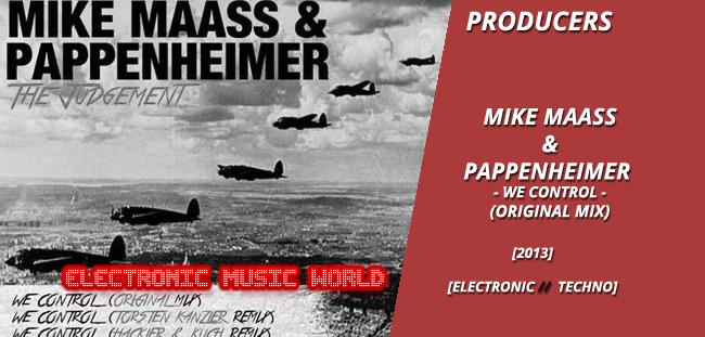 PRODUCERS: Mike Maass & Pappenheimer – We Control (Original Mix)