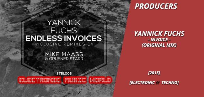 PRODUCERS: Yannick Fuchs – Invoice (Original Mix)