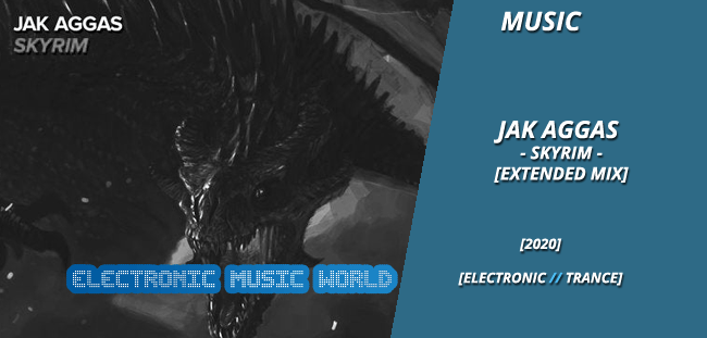 MUSIC: Jak Aggas – Skyrim (Extended Mix)