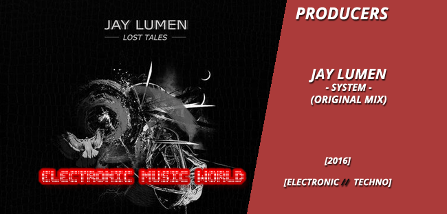 PRODUCERS: Jay Lumen – System (Original Mix)