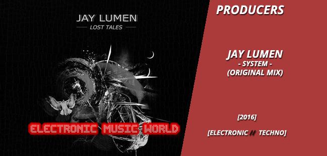producers_jay_lumen_-_system_original_mix