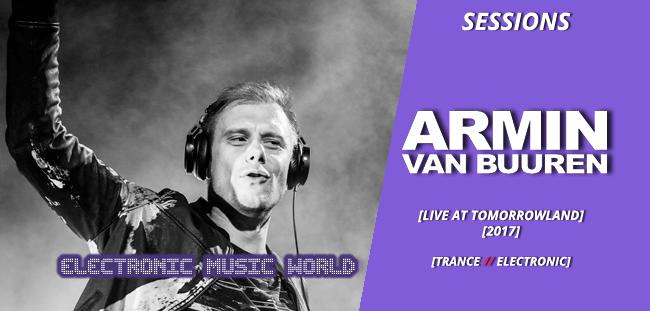 SESSIONS: Armin van Buuren – Live at Tomorrowland 2017