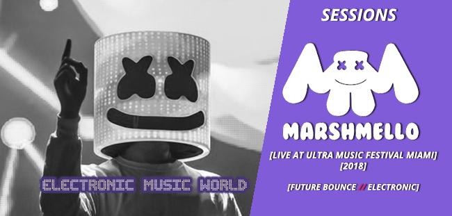 SESSIONS: Marshmello – Live at Ultra Music Festival Miami (2018)