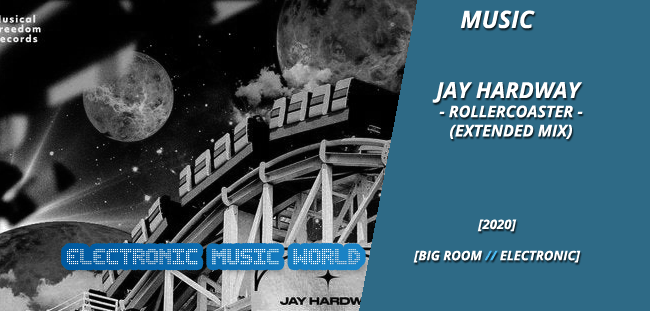 MUSIC: Jay Hardway – Rollercoaster (Extended Mix)