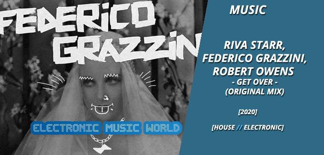 MUSIC: Riva Starr, Federico Grazzini, Robert Owens – Get Over (Original Mix)
