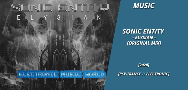MUSIC: Sonic Entity – Elysian (Original Mix)