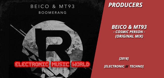 PRODUCERS: Beico & MT93 – Cosmic Person (Original Mix)