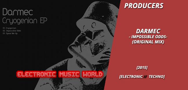 PRODUCERS: Darmec – Impossible Odds (Original Mix)