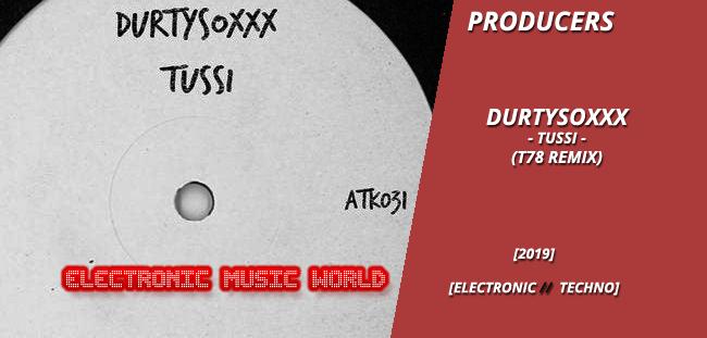 PRODUCERS: Durtysoxxx – Tussi (T78 Remix)
