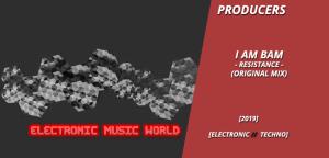 producers_i_am_bam_-_resistance_original_mix