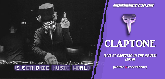 SESSIONS: Claptone – Live Defected in the House (2016)