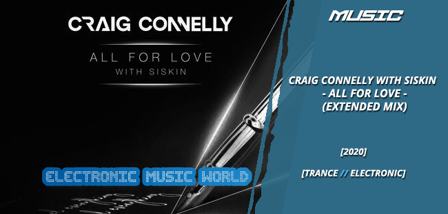 MUSIC: Craig Connelly with Siskin – All for Love (Extended Mix)