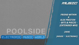 music_friend_within_x_alex_preston_-_bits__pieces_extended_mix