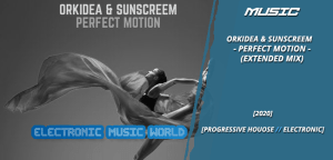 music_orkidea__sunscreem_-_perfect_motion_extended_mix