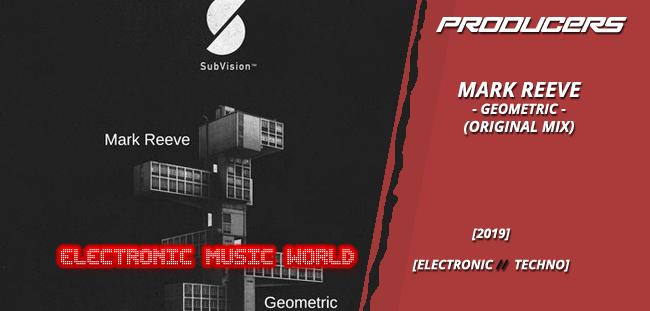 PRODUCERS: Mark Reeve – Geometric (Original Mix)