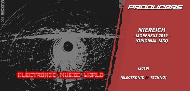 PRODUCERS: Niereich – Morpheus 2019 (Original Mix)