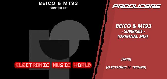 PRODUCERS: Beico & MT93 – Sunrises (Original Mix)