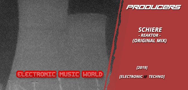 PRODUCERS: Schiere – Reaktor (Original Mix)