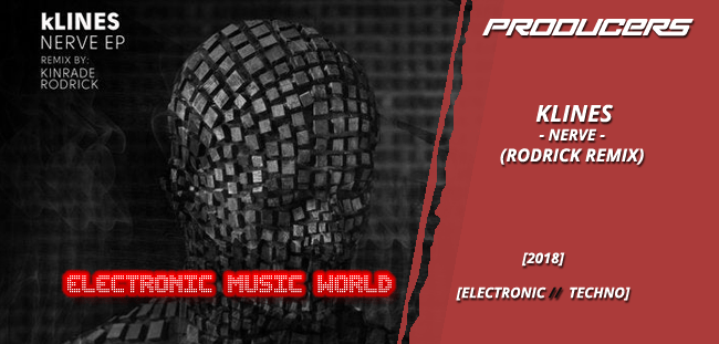 PRODUCERS: kLines – Nerve (Rodrick Remix)